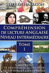 Compréhension de lecture anglaise niveau intermédiaire - Tome 1 (English Edition)