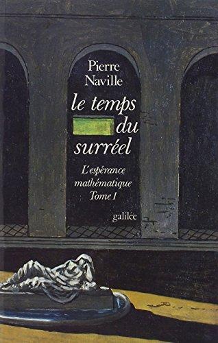 L'Espérance mathématique, tome 1 : Le Temps du surréel par Pierre Naville