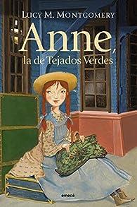 Anne, la de los tejados verdes par Lucy Maud Montgomery