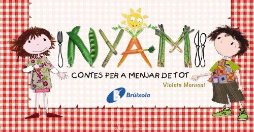 NYAM: Llibres per a menjar de tot (Catalá - A Partir De 3 Anys - Llibres Didàctics - Nyam) por Violeta Monreal