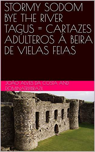 STORMY SODOM BYE THE RIVER TAGUS=CARTAZES ADÚLTEROS Á BEIRA DE ...