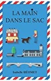 Telecharger Livres La main dans le sac (PDF,EPUB,MOBI) gratuits en Francaise