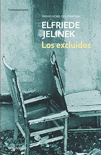 Los Excluidos/ The Excluded (Contemporanea / Contemporary) por Elfriede Jelinek