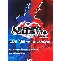 Romeo & Giulietta - Ama e cambia il mondo - Live Arena di Verona