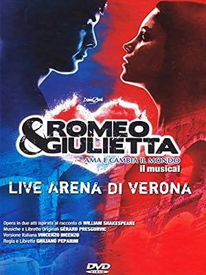 Romeo & Giulietta - Ama e cambia il mondo - Live Arena di Verona [2 DVDs] [IT Import]