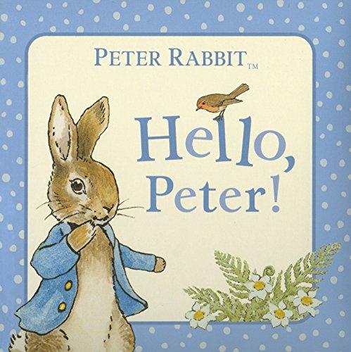 Peter Rabbit: Hello Peter! (The World of Beatrix Potter: Peter Rabbit) por Beatrix Potter