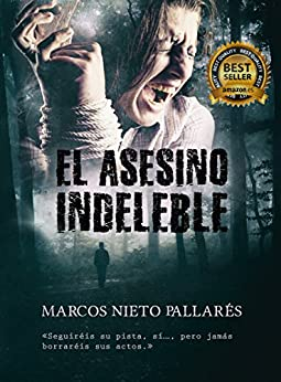 EL ASESINO INDELEBLE: Premio Eriginal Books 2017 (Adaptación cinematográfica en curso) (Spanish Edition) by [Pallarés, Marcos Nieto]