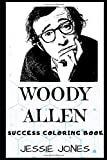 Woody Allen Success Coloring Book: An American Director, Writer, Actor, and Comedian.