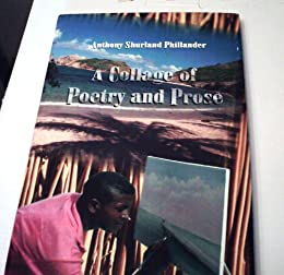 A Collage of Poetry and Prose (English Edition) de [Phillander, Anthony shurland]