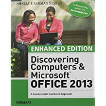Enhanced Discovering Computers Microsoft Office 2013 Coursenotes Sam Assessment