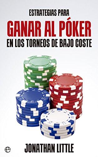 Estrategias para ganar al póker en los torneos de bajo coste (Fuera de colección)