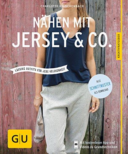 Nähen mit Jersey & Co: Lässige Outfits für jede Gelegenheit (GU - Schnelle Und Einfache Paar Kostüm