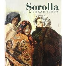 Sorolla y la Hispanic Society: una visión de la España de entresiglos (Catálogos de Exposiciones)