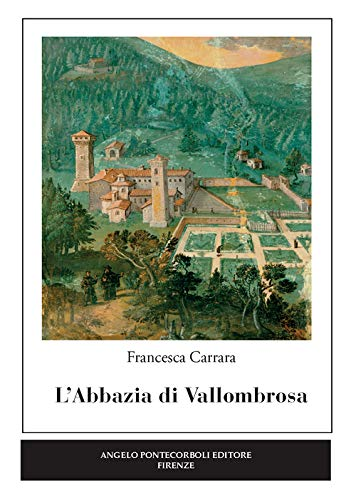 L'abbazia di Vallombrosa por Francesca Carrara