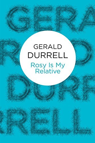 Rosy Is My Relative (Bello) by Gerald Malcolm Durrell (2012-01-19)