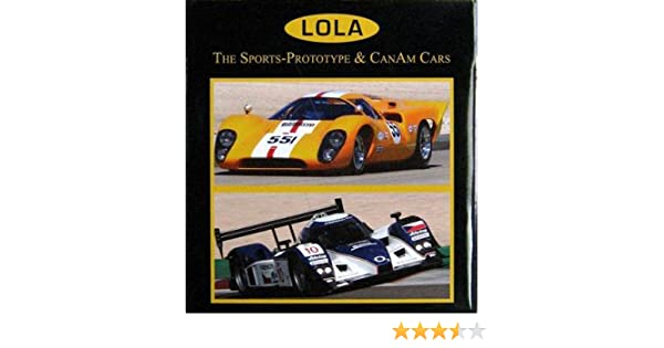 Lola The Sports Prototype Canam Cars John