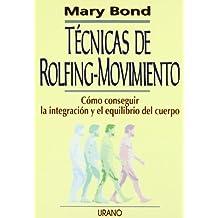 Tecnicas de Rolfing-Movimiento (Spanish Edition) by Mary Bond (1996-09-01)