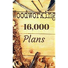 16,000 Woodworking Plans (English Edition)