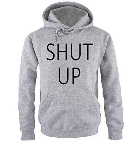 Comedy Shirts - SHUT UP - Uomo Hoodie cappuccio sweater - taglia S-XXL vari colori grigio / nero