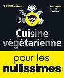 Cuisine végétarienne pour les Nullissimes - Format Kindle - 9782412042199 - 12,99 €