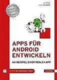 Apps für Android entwickeln: Am Beispiel einer realen App