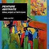 Peinture abstraite : Idées, projets et techniques