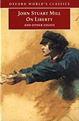 On Liberty and Other Essays (Oxford World's Classics) by John Stuart Mill (1998-03-05)