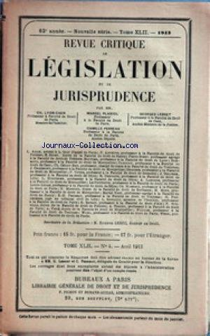 REVUE CRITIQUE DE LEGISLATION ET DE JURISPRUDENCE [No 4] du 01/04/1913 - CH. LYON-CAEN- PROFESSEUR - M. PLANIOL - PROFESSEUR - G. LEBRET - PROFESSEUR - C. PERREAU - PROFESSEUR - ETIENE LEDUC - DOCTEUR EN DROIT.