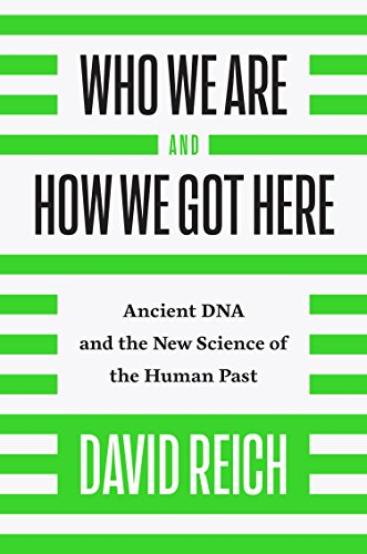 Who We Are and How We Got Here: Ancient DNA and the New Science of the Human Past por David Reich