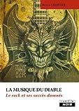 """Afficher """"La musique du diable : le rock et ses succès damnés"""""""