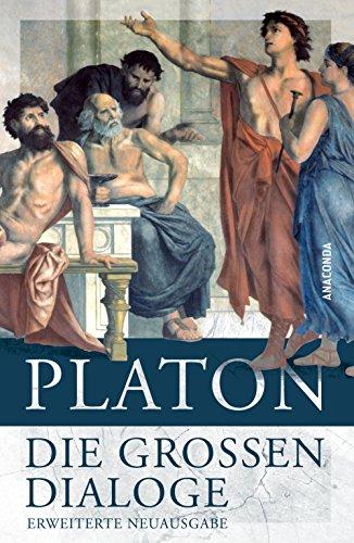 Platon - Die großen Dialoge: Erweiterte Neuausgabe