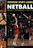 Netball: Skills, Techniques, Tactics (Crowood Sports Guides) by Anita Navin (18-Sep-2008) Paperback