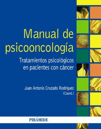 Manual de psicooncología: Tratamientos psicológicos en pacientes con cáncer (Psicología) por Juan Antonio Cruzado Rodríguez