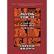 Paying for it by Chester Brown (20-Jun-2013) Paperback