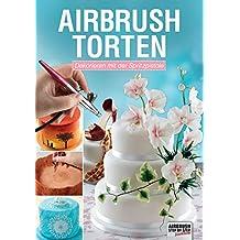 Airbrush-Torten: Dekorieren mit der Spritzpistole