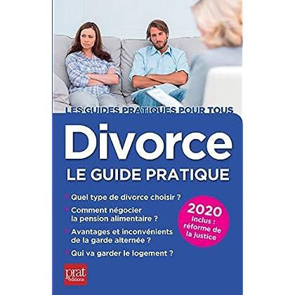 Divorce 2020: Le guide pratique (Les guides pratiques pour tous)