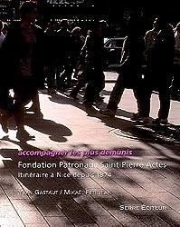 Accompagner les plus démunis : Fondation Patronage Saint-Pierre Actes, Itinéraire à Nice depuis 1874