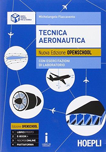 Tecnica aeronautica con esercitazioni. Con e-book. Con espansione online. Per gli Ist. tecnici aeronautici