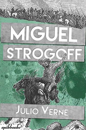 Miguel Strogoff: Ilustrado par Julio Verne