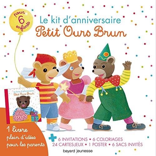Le kit d'anniversaire Petit Ours Brun : Pour 6 enfants. 6 invitations, 6 coloriages, 24 cartes-jeux, 1 poster, 6 sacs invités par Daniel Bour, Martin Bour, Nathalie Savey