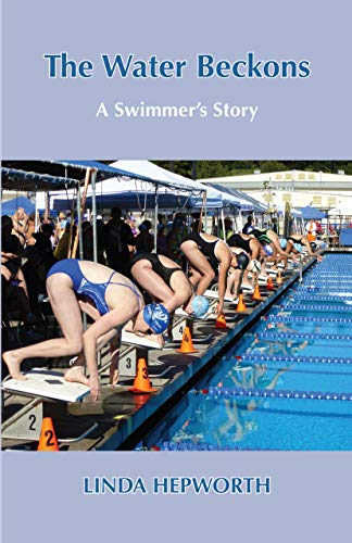 The Water Beckons: A Swimmer's Story (English Edition)