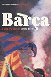 Barca: A People's Passion by Jimmy Burns (2000-03-01)