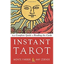 Instant Tarot: Your Complete Guide to Reading the Cards