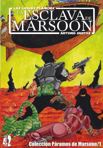 LA ESCLAVA DE MARSOON (PÁRAMOS DE MARSOON nº 1) por ANTONIO SANTOS