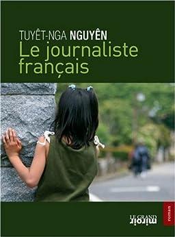 Le journaliste français par [Nguyen, Tuyêt-Nga]