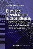 El miedo al rechazo en la dependencia emocional (Alianza Ensayo nº 709) (Spanish Edition)