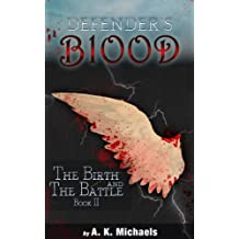 Defender's Blood: The Birth and The Battle