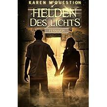 Helden des Lichts, Band 2: Fernweh