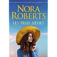 Les trois sœurs (L'Intégrale) (Nora Roberts)