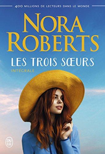 Les trois sœurs (L'Intégrale) (Nora Roberts) par Nora Roberts